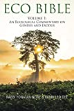 Eco Bible: An Ecological Commentary on Genesis and Exodus