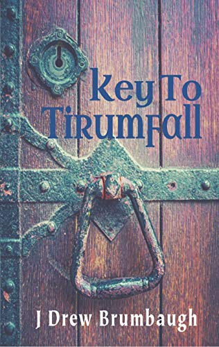 Book: Key to Tirumfall (Tirumfall Trilogy Book 3) by J. Drew Brumbaugh