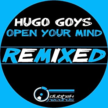 Open Your Mind (Remixed)