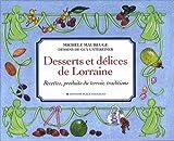 Desserts et délices de Lorraine - Recettes, produits du terroir, traditions