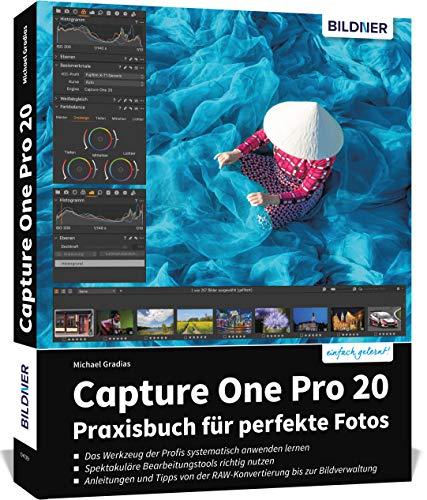 Capture One Pro 20: Praxisbuch für perfekte Fotos