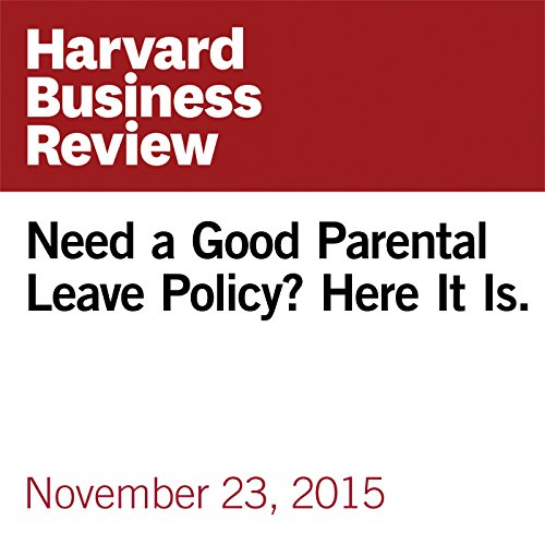 Need a Good Parental Leave Policy? Here It Is. copertina