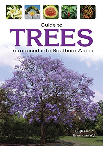 Guide to Trees Introduced into South Africa (Field Guides)