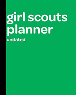 Girl Scout Planner Undated: A Must-Have Troop Organizer For The Troop Leader