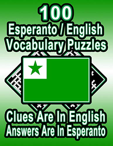 100 Esperanto/English Vocabulary Puzzles: Learn and Practice Esperanto By Doing FUN Puzzles!, 100 8.5 x 11 Crossword Puzzles With Clues In English, Answers in Esperanto (On Target Puzzles) (Paperback)