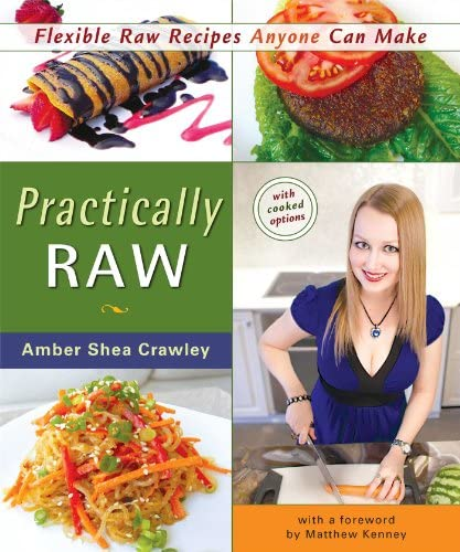 Practically Raw Flexible Raw Recipes Anyone Can Make product image