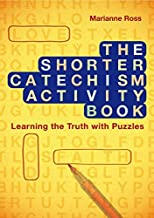 By Marianne Ross The Shorter Catechism Activity Book: Learning The Truth With Puzzles (Act Csm) [Paperback]