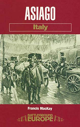 Asiago: Italy (Battleground Europe) (English Edition)