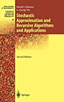 Stochastic Approximation and Recursive Algorithms and Applications (Stochastic Modelling and Applied Probability (35))