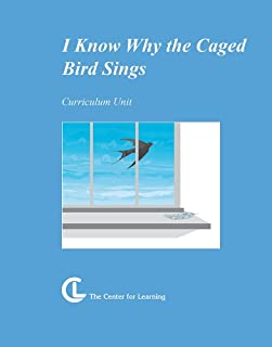I Know Why Caged Bird Sings (Curriculum Unit)