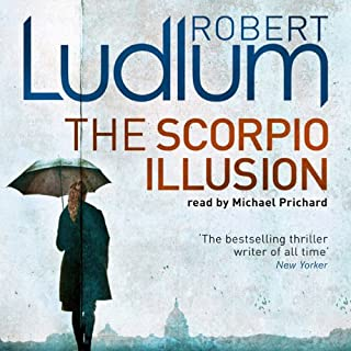 The Scorpio Illusion                   By:                                                                                                                                 Robert Ludlum                               Narrated by:                                                                                                                                 Michael Prichard                      Length: 19 hrs and 9 mins     16 ratings     Overall 4.1