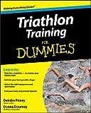Triathlon Training For Dummies (For Dummies Series) - Deirdre Pitney
