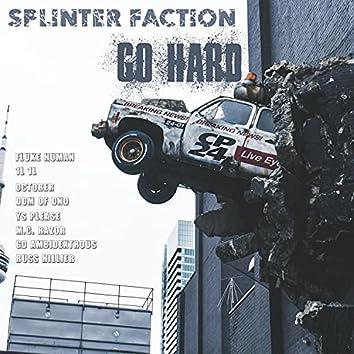 Go Hard (feat. Fluke Human, 1l1l, October, D.O.M of Dnd, YS Please, M.C. Razor, GD Ambidextrous & Russ Hillier)