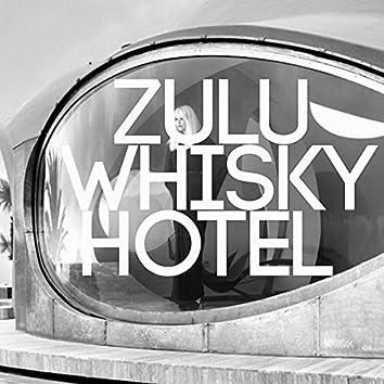 Zulu Whisky Hotel