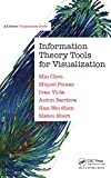 Information Theory Tools for Visualization (AK Peters Visualization Series) (English Edition)
