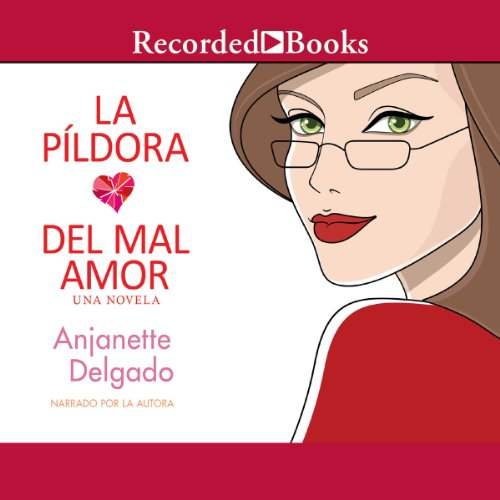 La Pildora del Mal Amor [Heartbreak Pill] audiobook cover art