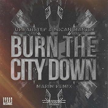 Burn The City Down (MARIN Remix)