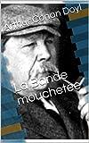 La Bande mouchetée - (Édition entièrement Illustrée) - Format Kindle - 0,99 €