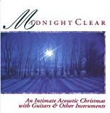 Midnight Clear: An Intimate Acoustic Christmas with Guitars and Other Instruments