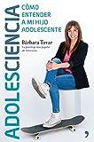 Adolesciencia: Cómo entender a mi hijo adolescente (Fuera de Colección)