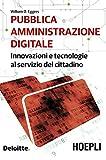 Pubblica amministrazione digitale. Innovazioni e tecnologie al servizio del cittadino...