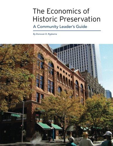 Compare Textbook Prices for The Economics of Historic Preservation: A Community Leader's Guide 2 Edition ISBN 9780891333883 by Donovan D. Rypkema,Rypkema, Donovan D.
