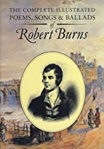 The Complete Illustrated Poems and Ballads of Robert Burns