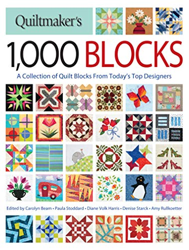 Quiltmaker\'s 1,000 Blocks: A Collection of Quilt Blocks from Today\'s Top Designers
