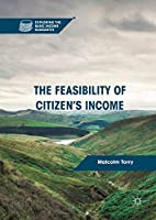 The Feasibility of Citizen's Income (Exploring the Basic Income Guarantee)