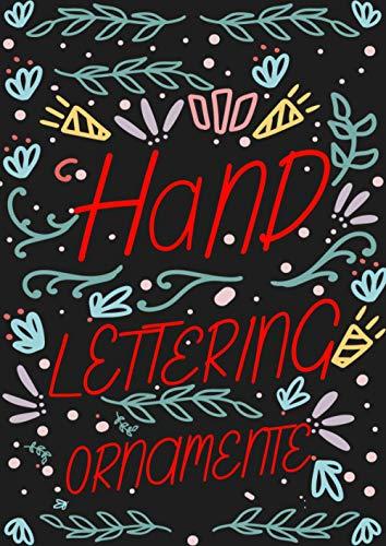 Handlettering Ornamente: Handlettering Schmuckelemente und Vorlagenbuch für Anfänger - Einfaches Übungsheft mit Ornamenten, Bannern und Rahmen zum Abpausen und Üben