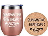 Quarantine Birthday 2020 - Gifts for Women, Men, Friend, Sister, Mom, Grandma, Aunt, Daughter, Coworker - 30th, 40th, 50th, 60th Birthday Gift Ideas, Insulated Wine Tumbler, 12 Ounce Rose Gold