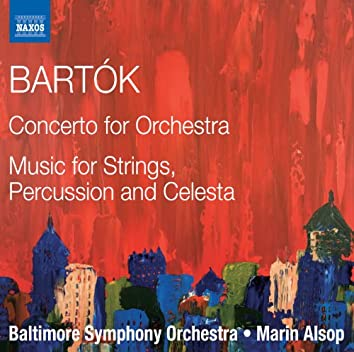 Bartók: Concerto for Orchestra, Sz. 116 & Music for Strings, Percussion & Celesta, Sz. 106
