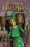 Cuentos De Brujas. Relatos Mágicos medievales