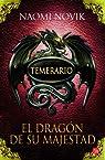 Temerario I. El dragón de su majestad