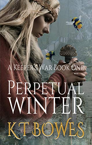 Perpetual Winter: A Moral Fantasy (A Keeper's War Book 1)
