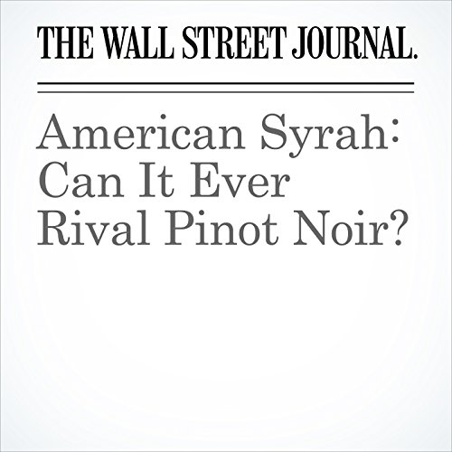 American Syrah: Can It Ever Rival Pinot Noir? copertina