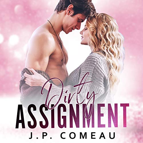 Dirty Assignment: A Taboo Romance Titelbild