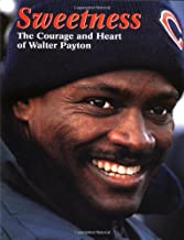 Sweetness: The Courage and Heart of Walter Payton