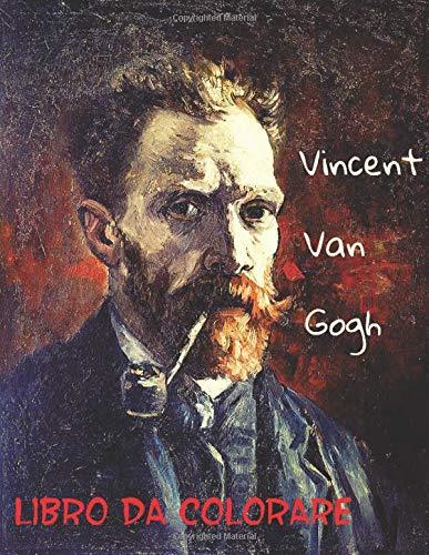 Vincent Van Gogh Libro Da Colorare: 35 dipinti da colorare con l'alta qualità del famoso pittore Vincent Van Gogh