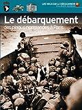 Le débarquement - Des plages normandes à Paris