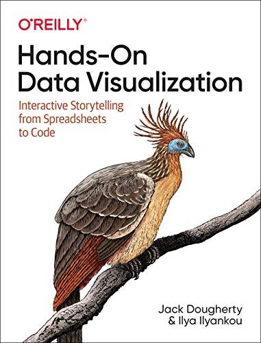 Hands-On Data Visualization: Interactive Storytelling From Spreadsheets to Code Front Cover