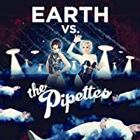 Earth Vs the Pipettes [12 inch Analog]