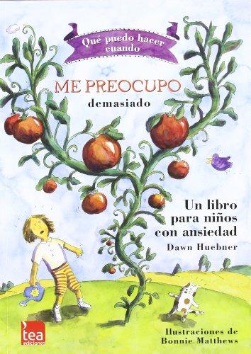 ¿Qué puedo hacer cuando me preocupo demasiado?: Un libro para niños con...