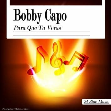 Bobby Capo: Para Que Tu Veras
