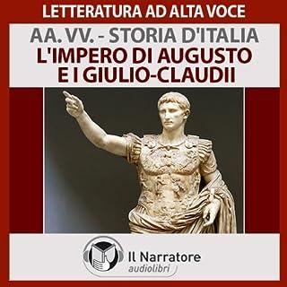 L'impero di Augusto e i Giulio-Claudii     Storia d'Italia 6              Di:                                                                                                                                 Autori Vari                               Letto da:                                                                                                                                 Eugenio Farn                      Durata:  54 min     10 recensioni     Totali 4,4