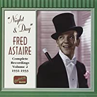 Night and Day - Complete Recordings Vol. 2 (1931 - 1933) by Fred Astaire (2001-07-09)