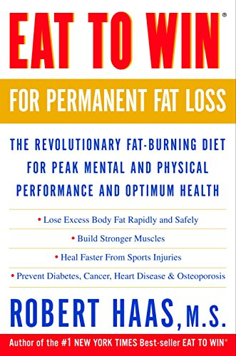 Eat to Win for Permanent Fat Loss: The Revolutionary Fat-Burning Diet for Peak Mental and Physical P