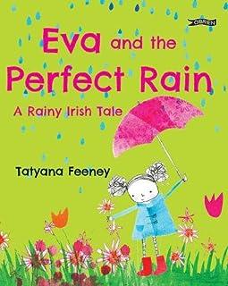 Eva and the Perfect Rain: A Rainy Irish Tale