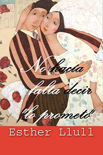 No hacía falta decir «Lo prometo» de Esther Llull