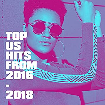 Top US Hits from 2016 - 2018